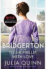 Bridgerton: To Sir Phillip, With Love (Bridgertons Book 5): Inspiration for the Netflix Original Series Bridgerton: Eloise's story (Bridgerton Family) Kindle Edition