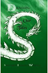Dragon: Our Tales (The Indian Creek Anthology Series Book 4) Kindle Edition