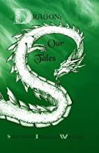 Dragon: Our Tales (The Indian Creek Anthology Series Book 4)