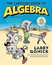 The Cartoon Guide to Algebra (Cartoon Guide Series) (English Edition)