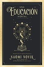 Una educación mortal: Primera lección de Escolomancia (Umbriel narrativa) (Spanish Edition)