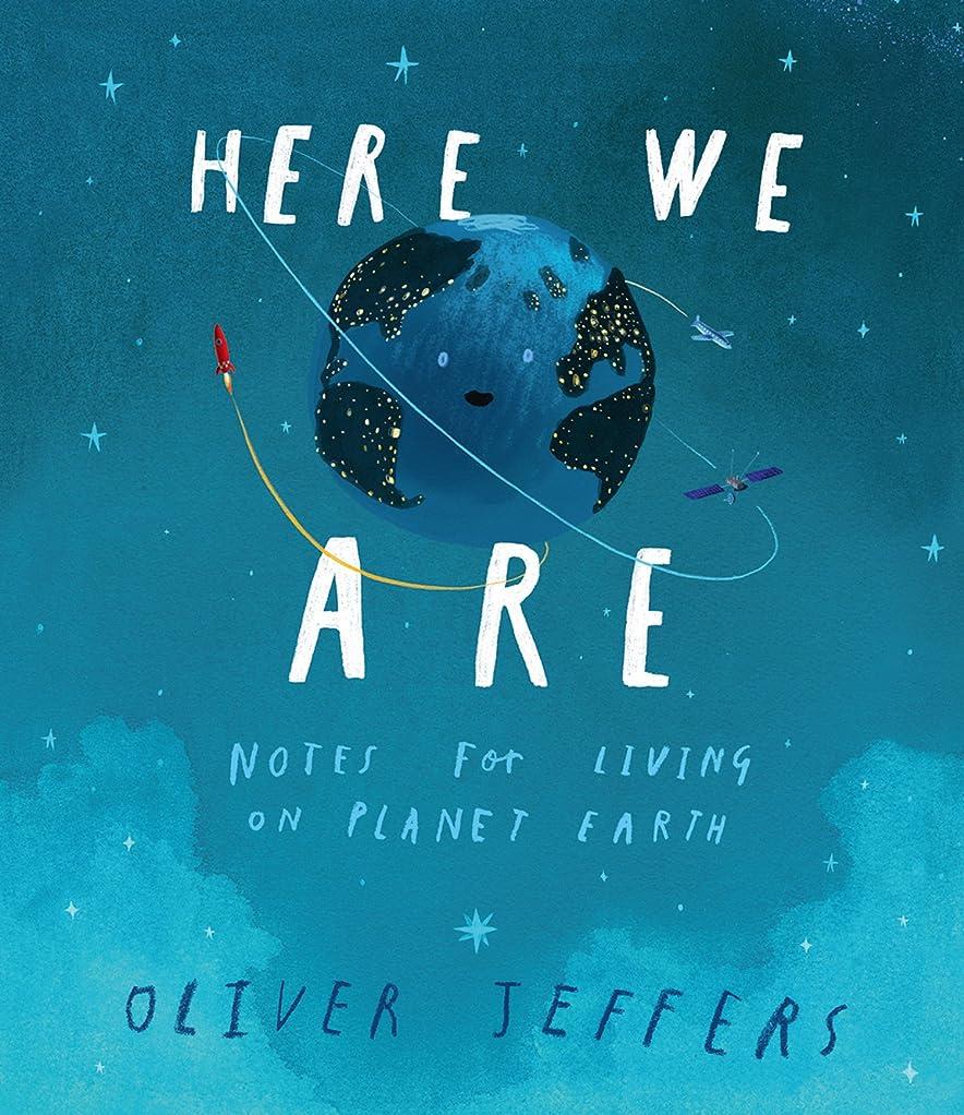 雇う不調和歯科医Here We Are: Notes for Living on Planet Earth (English Edition)