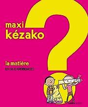 MAXI KEZAKO 1 LA MATIERE (French Edition)