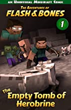 The Empty Tomb of Herobrine: Great Minecraft Books Series (Flash and Bones Book 1)