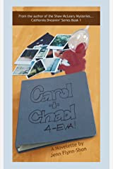 Carol + Chad 4-eva! (California Dreamin' Series Book 1) Kindle Edition