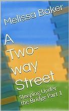 A Two-way Street: Sleeping Under the Bridge Part 1
