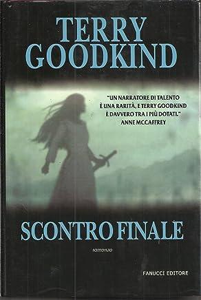 Scontro Finale Di Terry Goodkind Spada Della Verita 11, I° Ed. Fanucci