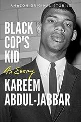 Black Cop's Kid: An Essay Kindle Edition