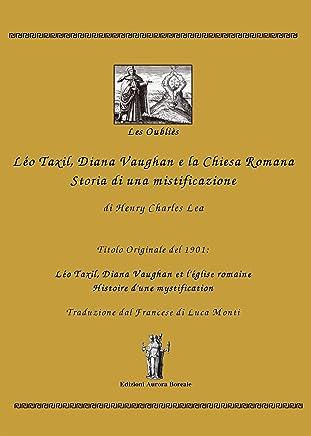 Léo Taxil, Diana Vaughan e la Chiesa Romana: Storia di una mistificazione