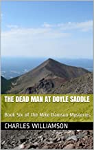 The Dead Man at Doyle Saddle: Book Six of the Mike Damson Mysteries (Mike Damson Mystery 6)