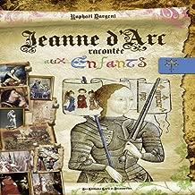 Jeanne d'Arc racontée aux enfants