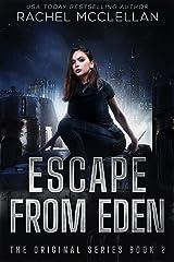 Escape from Eden: A Dystopian Novel (Original Series Book 2) Kindle Edition
