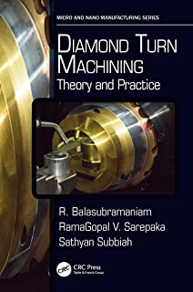 Diamond Turn Machining: Theory and Practice (Micro and Nanomanufacturing Series)