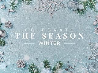 Celebrate the Season: Winter