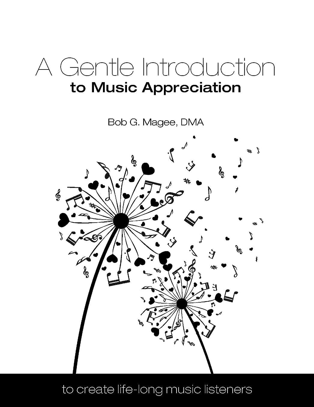 統治可能猫背予測するA Gentle Introduction to Music Appreciation: To Create Life-Long Music Listeners (English Edition)