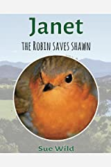 Janet: the robin saves Shawn (u.k. Birds Book 1) Kindle Edition