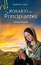 Rosario Para Principiantes: Manual Detallado (Devociones Católicas nº 1)