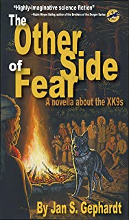 The Other Side of Fear: A Novella About the XK9s (XK9 Stories Book 0)