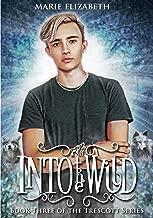 Into the Wild: Book Three of the Trescott Series (English Edition)
