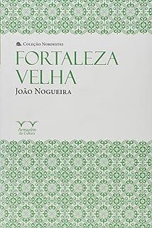 Fortaleza Velha - Coleção Nordestes