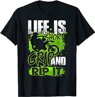 Life is short - Grip and Rip It - Motocross Dirt Bike T-Shirt