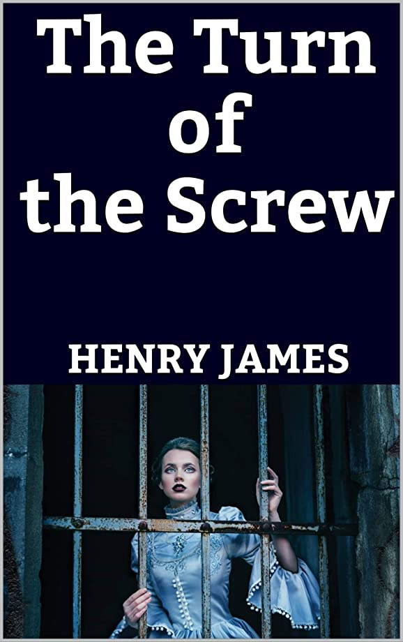 請負業者命題無謀The Turn of the Screw (English Edition)