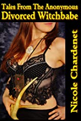 Tales From The Anonymous Divorced Witchbabe Kindle Edition