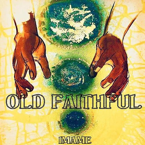 Old Faithful by IMAME on Amazon Music - Amazon com