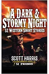 A Dark and Stormy Night (Landscape Horizontal Edition): 52 Western Stories Kindle Edition