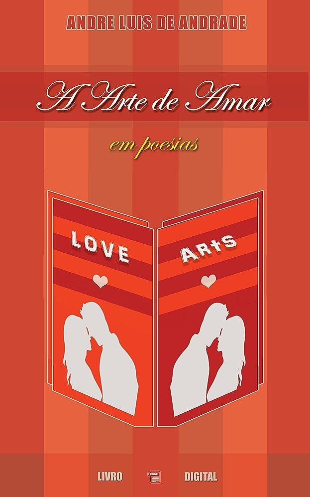 なぜならトレッド動かないA Arte de Amar em Poesias (Portuguese Edition)