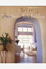 More Straw Bale Building: How to Plan, Design and Build with Straw (Mother Earth News Wiser Living Series Book 7) (English Edition) Kindle Ausgabe