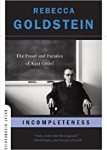 Incompleteness: The Proof and Paradox of Kurt Gödel (Great Discoveries): The Proof and Paradox of Kurt Godel