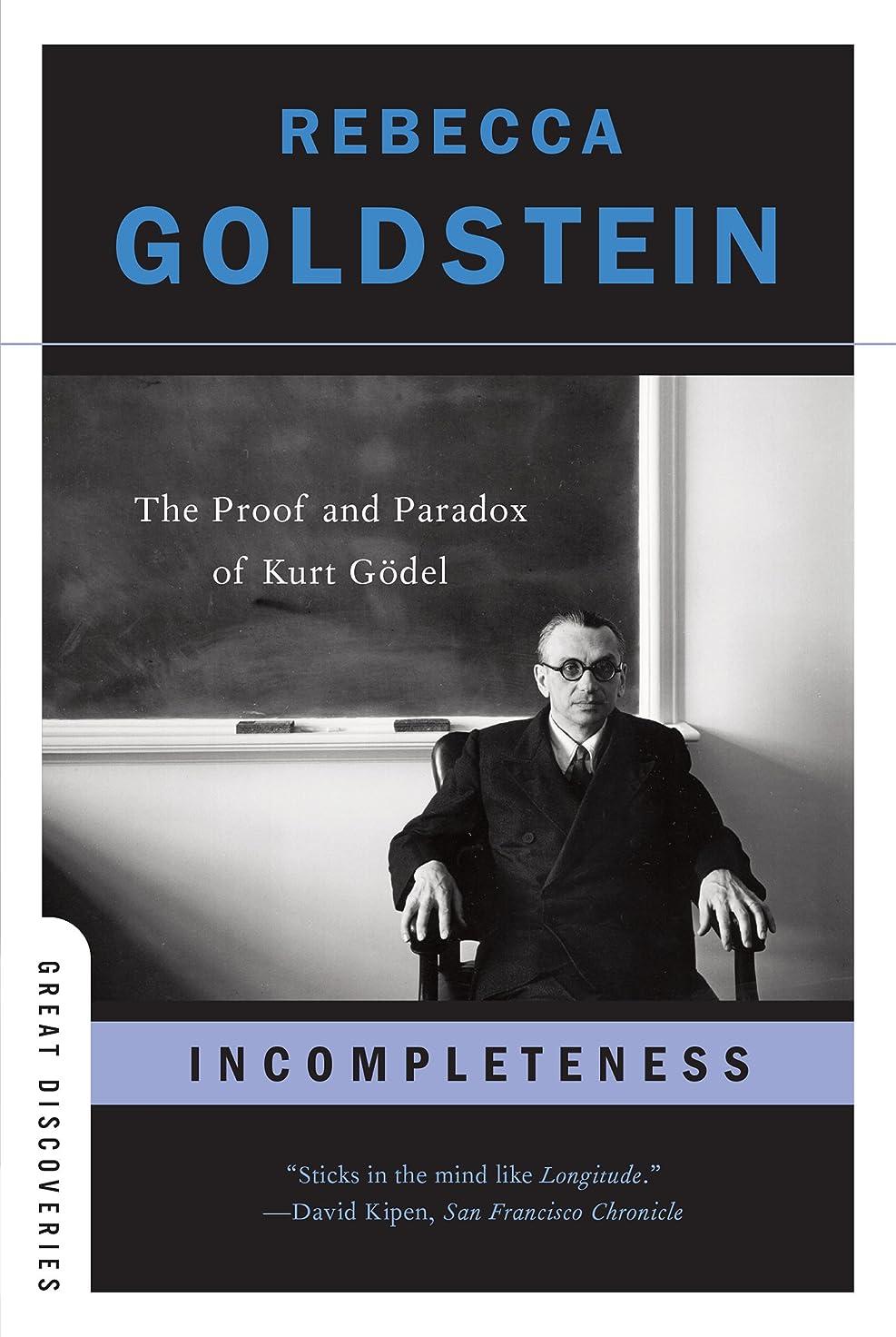 一生破壊的食用Incompleteness: The Proof and Paradox of Kurt G?del (Great Discoveries): The Proof and Paradox of Kurt Godel (English Edition)