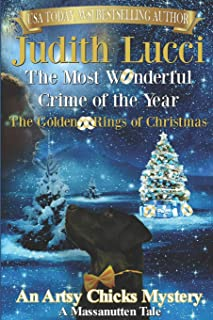 The Most Wonderful Crime of the Year: The Golden Rings of Christmas (An Artzy Chicks Mysteries)