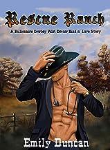 Rescue Ranch: A Billionaire Cowboy Pilot Doctor Kind of Love Story