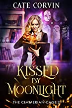 Kissed by Moonlight: A Dark Academy Romance (The Cimmerian Cage Book 2)