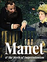 Manet and the Birth of Impressionism