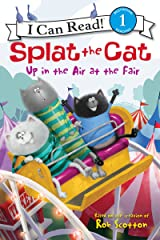 Splat the Cat: Up in the Air at the Fair (I Can Read Level 1) Kindle Edition