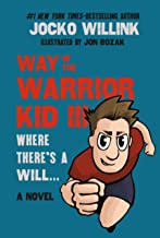 Way of the Warrior Kid 3: Where there's a Will... #1 Self Empowerment Book for Kids!