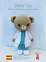 Doctor Oso: Patrón de Amigurumi a Crochet (Muñecas ocupacionales nº 1) (Spanish Edition)