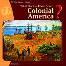 What Do You Know About Colonial America? (20 Questions: History)