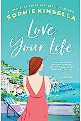 Love Your Life: A Novel Kindle Edition
