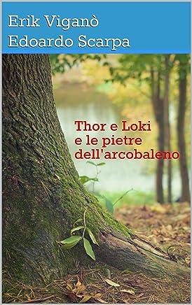 Thor e Loki e le pietre dellarcobaleno (Racconti in scena)