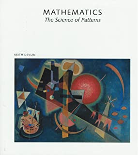 Mathematics: The Science of Patterns - The Search for Order in Life, Mind and the Universe