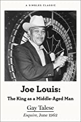 Joe Louis: The King as a Middle-Aged Man (Singles Classic) Kindle Edition