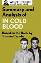 Summary and Analysis of In Cold Blood: A True Account of a Multiple Murder and Its Consequences: Based on the Book by Trum...