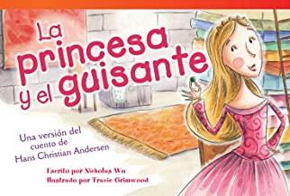 Teacher Created Materials - Literary Text: La princesa y el guisante (The Princess and the Pea) - Una versión del cuento de Hans Christian Andersen (A Retelling of Hans Christian Andersen's Story) - Grade 1 - Guided Reading Level G