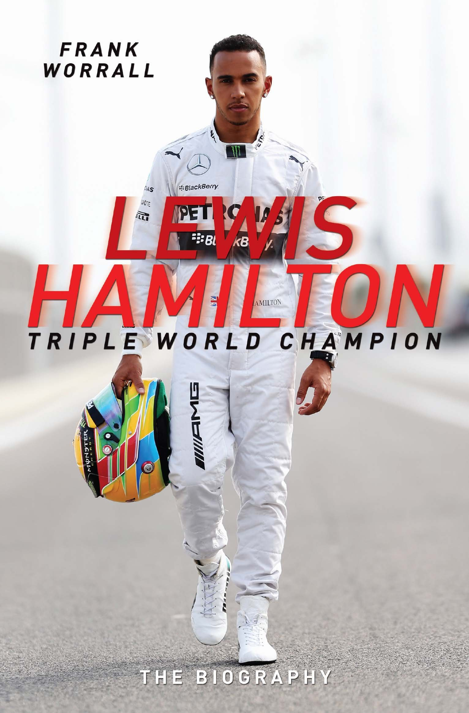 Lewis Hamilton: Triple World Champion   The Biography (English Edition)