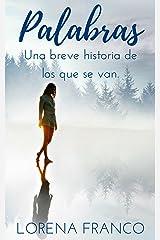 Palabras: Una breve historia de los que se van (Spanish Edition) Kindle Edition
