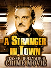A Stranger in Town: Classic Hollywood Crime Movie